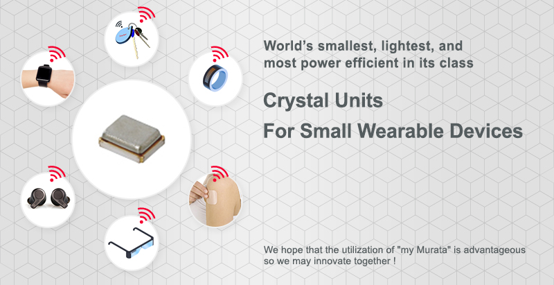 World's smallest, lightest, and most power efficient in its class MEMS Resonators and Crystal Units for Small Wearable Devices